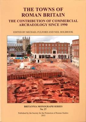 The Towns of Roman Britain - Britannia Monographs 27 (Paperback)