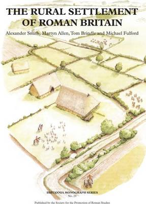 The Rural Settlement of Roman Britain - Britannia Monographs 29 (Paperback)