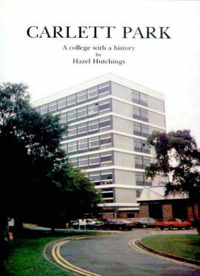Carlett Park: A College with a History (Paperback)