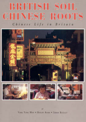 British Soil, Chinese Roots: Chinese Life in Britain (Paperback)