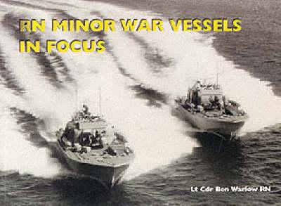 RN Minor War Vessels in Focus (Paperback)