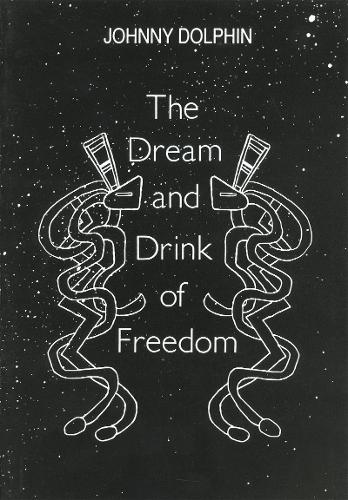Dream & Drink of Freedom (Paperback)