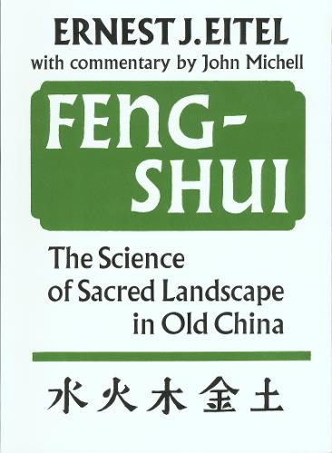 Feng-Shui: The Science of the Sacred Landscape in Old China (Paperback)