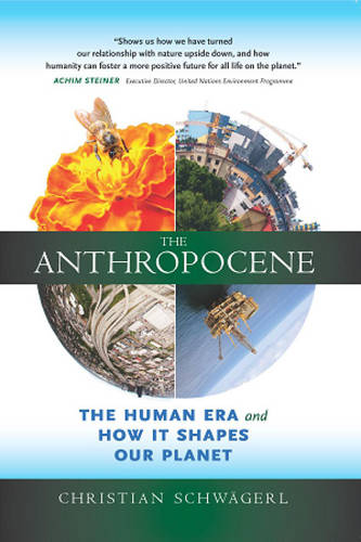 The Anthropocene: The Human Era and How it Shapes Our Planet (Paperback)