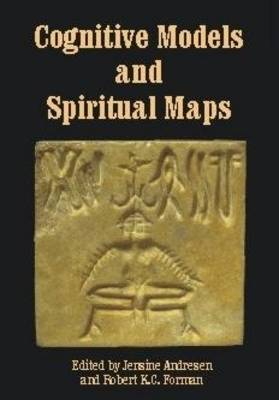 Cognitive Models and Spiritual Maps: Interdisciplinary Explorations of Religious Experience (Paperback)