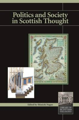 Politics and Society in Scottish Thought - Library of Scottish Philosophy (Paperback)