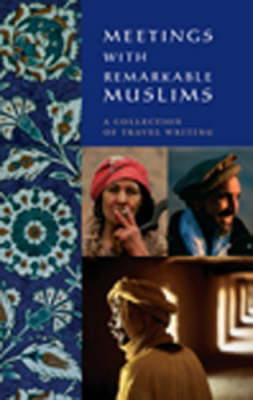 Meetings with Remarkable Muslims (Hardback)