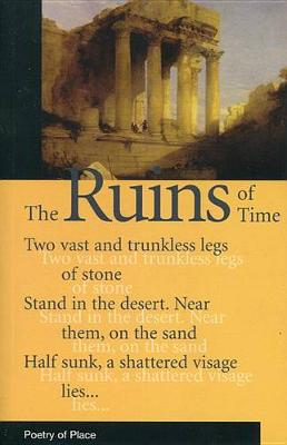 The Ruins of Time - Poetry of Place (Paperback)