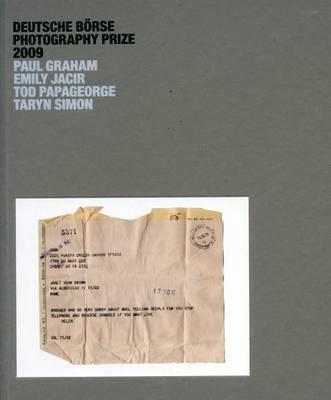 Deutsche Borse Photography Prize 2009: Paul Graham, Emily Jacir, Tod Papageorge and Taryn Simon (Paperback)