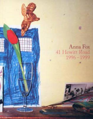 Anna Fox: 41 Hewitt Road 1996-1999 (Paperback)