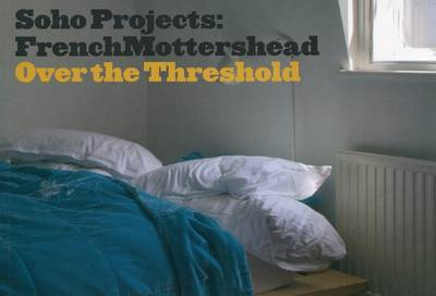 Soho Projects: Frenchmottershead Over the Threshold (Paperback)