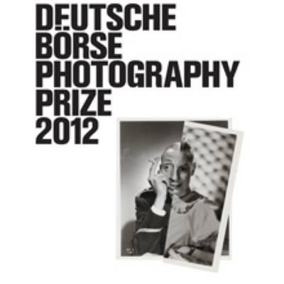 Deutsche Borse Photography Prize 2012 - Pieter Hugo, Rinko Kawauchi, John Stezaker, Christopher Wil (Paperback)