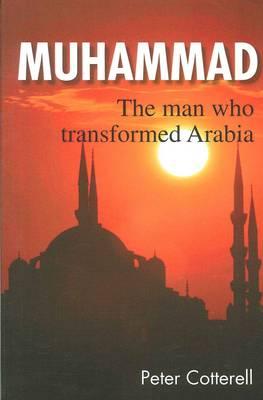 Muhammad: The Man Who Transformed Arabia (Paperback)