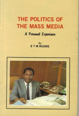 Politics of the Mass Media: A Personal Experience (Hardback)