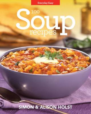 Soup Recipes: Everyday Easy (Paperback)