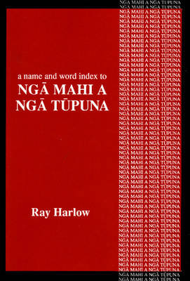"""A Name and Word Index to """"Nga Mahi a Nga Tupuna"""" (Paperback)"""