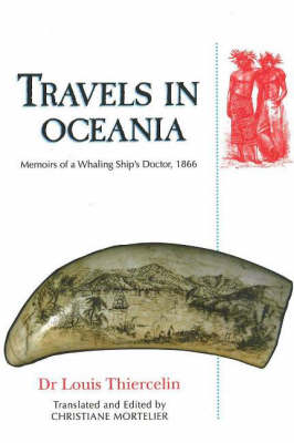Travels in Oceania: Memoirs of a Whaling Ship's Doctor, 1866 (Paperback)