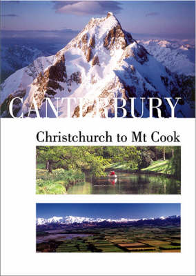 Canterbury: Christchurch to Mt. Cook (Paperback)