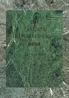 Nga Tangata Taumata Rau 1870-1900 (Hardback)