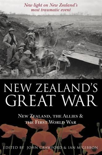 New Zealand's Great War: New Zealand, the Allies and the First World War (Hardback)