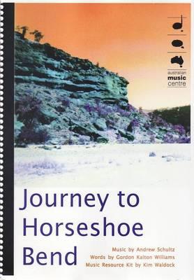 Journey to Horseshoe Bend: Teacher Resource Kit / Music Resource (Paperback)