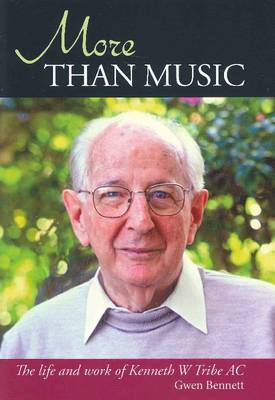 More Than Music: The Life and Work of Kenneth W. Tribe AC (Paperback)