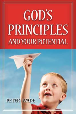 God's Principles and Your Potential (Paperback)