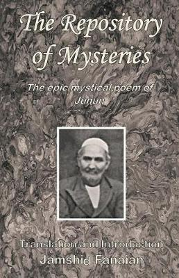 Repository of Mysteries: The Epic Mystical Poem of Junun (Paperback)