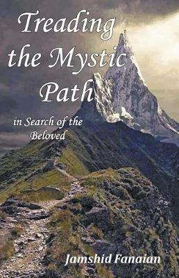 Treading the Mystic Path in Search of the Beloved (Paperback)