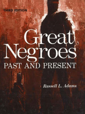 Great Negroes: Past and Present: Volume One (Hardback)