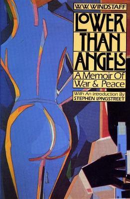 Lower than Angels: A Memoir of War and Peace (Hardback)