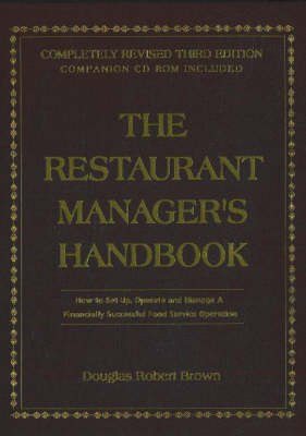 The Restaurant Manager's Handbook: How to Set Up, Operate and Manage a Financially Successful Food Service Operation (Hardback)