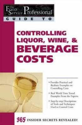 Food Service Professionals Guide to Controlling Liquor, Wine & Beverage Costs (Paperback)