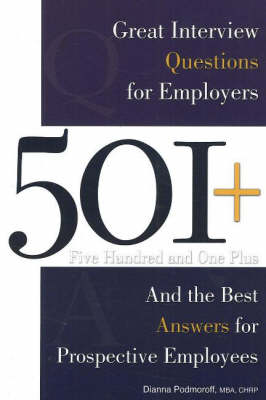 501+ Great Interview Questions For Employers & the Best Answers for Prospective Employees (Paperback)