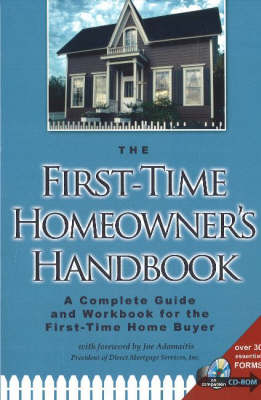 First-Time Homeowner's Handbook: A Complete Guide & Workbook for the First-Time Home Buyer (Paperback)
