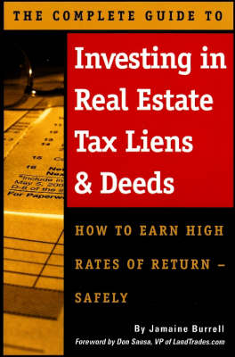 Investing in Real Estate Tax Liens and Deeds: How to Earn High Rates of Return Safely (Paperback)