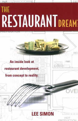 Restaurant Dream?: An Inside Look at Restaurant Development, From Concept to Reality (Paperback)