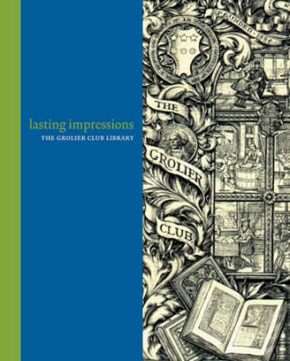 Lasting Impressions - The Grolier Club Library (Hardback)