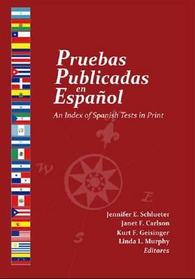 Pruebas Publicadas en Espanol: An Index of Spanish Tests in Print (Paperback)