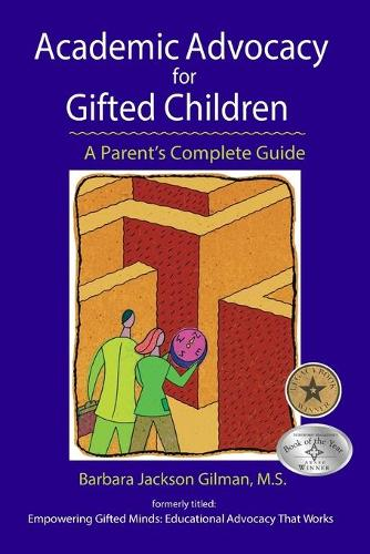 Academic Advocacy for Gifted Children: A Parent's Complete Guide (Paperback)