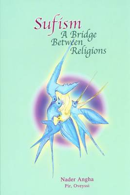 Sufism: a Bridge Between Religions (Paperback)