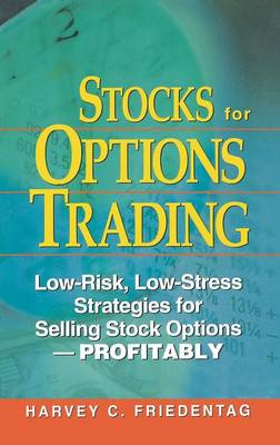 Stocks for Options Trading: Low-Risk, Low-Stress Strategies for Selling Stock Options-Profitability (Hardback)