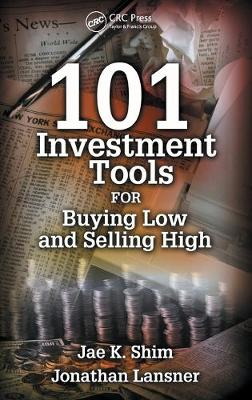 101 Investment Tools for Buying Low & Selling High (Hardback)