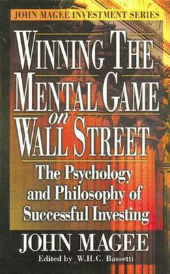 Winning the Mental Game on Wall Street: The Psychology and Philosophy of Successful Investing (Hardback)