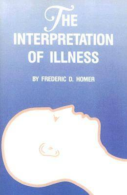 The Interpretation of Illness (Paperback)