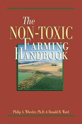 The Non-Toxic Farming Handbook (Paperback)