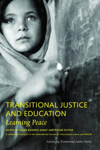 Transitional Justice and Education - Learning Peace (Paperback)