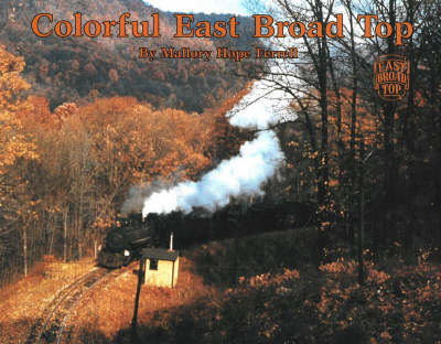 Colorful East Broad Top (Hardback)