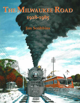The Milwaukee Road: 1928-1985 (Hardback)