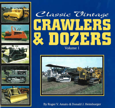Classic Vintage Crawlers & Dozers Vol 1**** (Hardback)